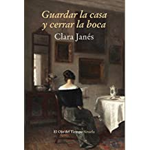 Guardar la casa y cerrar la boca / Keep the house and close the mouth (El Ojo Del Tiempo) (Spanish Edition)