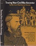 Tracing Your Civil War Ancestor, Bertram H. Groene, 0895870266