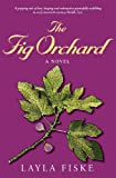 The Fig Orchard, Layla Fiske, 0989455408