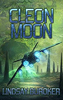 Cleon Moon: Fallen Empire, Book 5 by [Buroker, Lindsay]