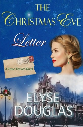 The Christmas Eve Letter: A Time Travel Novel by CreateSpace Independent Publishing Platform