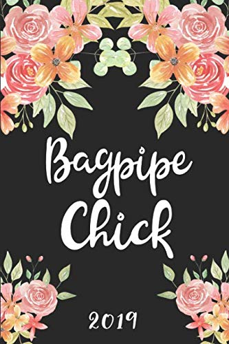 Bagpipe Chick 2019: 52 Week Journal Planner Calendar Scheduler Organizer Appointment Notebook for Bagpipe Women