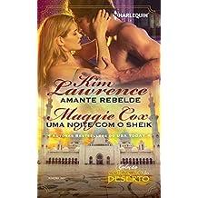 Amante Rebelde & Uma Noite com o Sheik (Harlequin Coleção Coração do Deserto Livro 1)