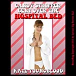 Candy Striper Bent Over the Hospital Bed: A Young Nursing Volunteer First Anal Sex Erotica Story | Kate Youngblood