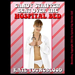 Candy Striper Bent Over the Hospital Bed Audiobook