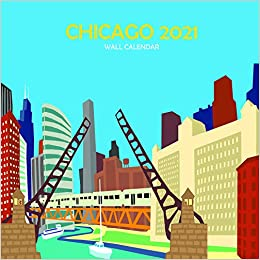 Chicago Calendar 2021 C Is for Chicago 2021 Wall Calendar: Schafbuch, Michael, Schafbuch