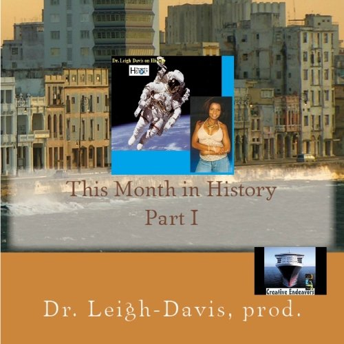 This Month in History - part I, hosted by Dr. Leigh-Davis (This Month In History)