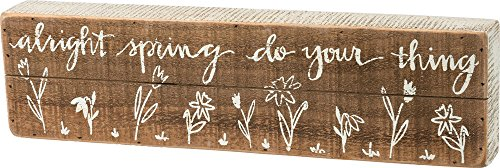 Primitives by Kathy Alright Spring Do Your Thing 15 Inches x 4 Inches Wood Slat Box Sign Home and Garden Decor