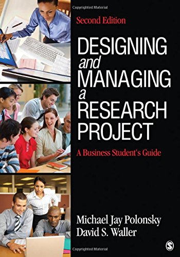 Designing and Managing a Research Project: A Business Student?s Guide