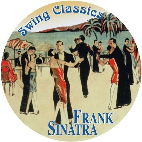 Frank Sinatra - Swing Classics (The Dorsey Years) - Zortam Music