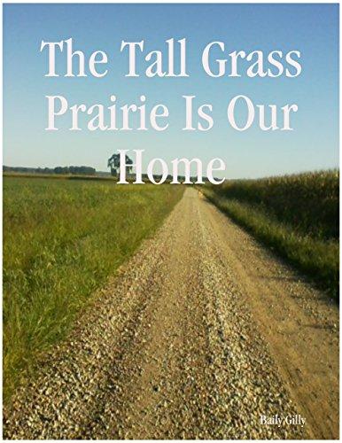 The Tall Grass Prairie Is Our ()