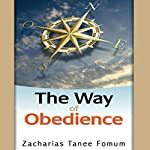 The Way of Obedience: The Christian Way, Book 2 | Zacharias Tanee Fomum