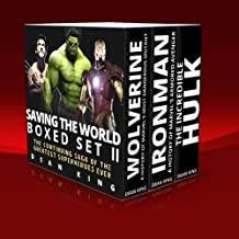 Saving The World Boxed Set II: The Continuing Saga of the Greatest Superheroes Ever