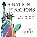 A Nation of Nations: A Story of America After the 1965 Immigration Law Audiobook by Tom Gjelten Narrated by David Colacci