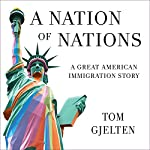 A Nation of Nations: A Story of America After the 1965 Immigration Law | Tom Gjelten