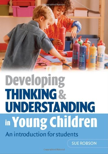 Developing Thinking and Understanding in Young Children: An introduction for students