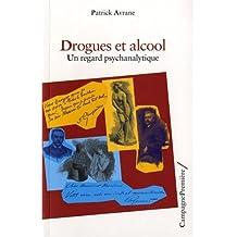 Drogues et alcools: Un regard psychanalytique