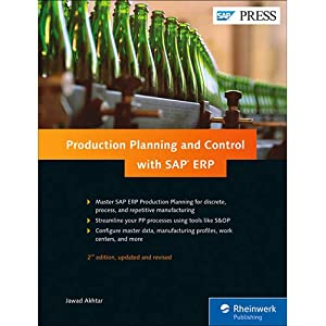 Production Planning and Control (SAP PP) with SAP ERP (2nd Edition) (