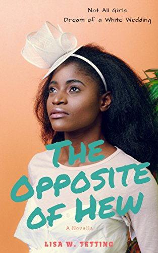 The Opposite of Hew by [Tetting, Lisa W.]