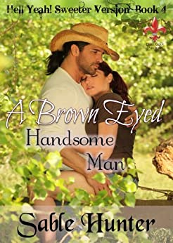 Brown Eyed Handsome Man - Sweeter Version (Hell Yeah! Sweeter Version Book 4) by [Hunter, Sable]