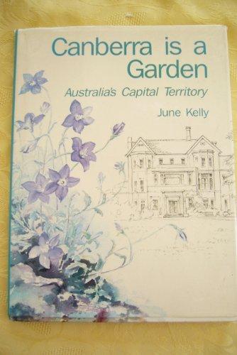 Canberra is a garden : Australia's Capital Territory