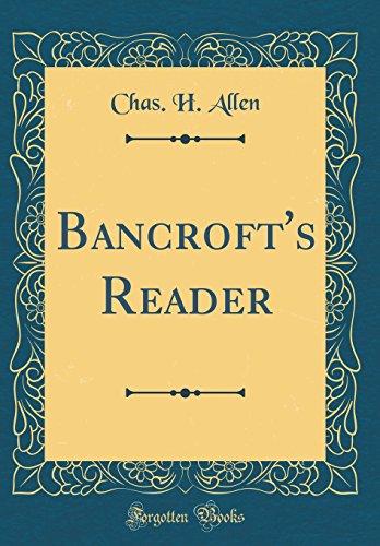 Bancroft's Reader (Classic Reprint)
