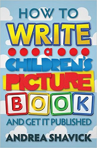How to Write a Children's Picture Book: And get it published