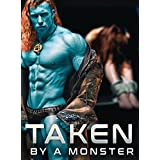 Taken By A Monster