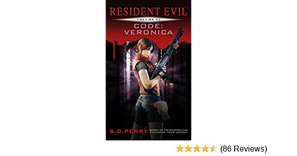 Amazon.com: Code: Veronica (Resident Evil) eBook: S. D. Perry: Kindle Store