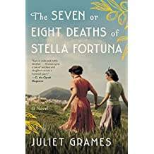 The Seven or Eight Deaths of Stella Fortuna: A Novel