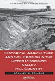 Historical Agriculture and Soil Erosion in the Upper Mississippi Valley Hill Country, Stanley W. Trimble, 1466555742