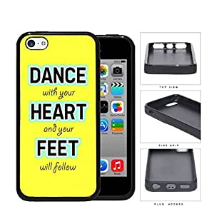 MMZ DIY PHONE CASEColorful Dance With Your Heart and Your Feet will Follow Quote Hard Rubber TPU Phone Case Cover iphone 5c