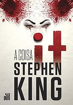 It: A coisa por [King, Stephen]
