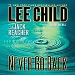 Never Go Back: A Jack Reacher Novel, Book 18   Lee Child