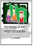 THE PASSING OF MRS PARKER WOODBURN