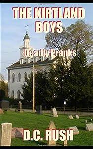 THE KIRTLAND BOYS: Deadly Pranks