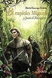 img - for El capit n Miguel y Juan el Navegante book / textbook / text book