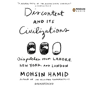 Discontent and Its Civilizations Audiobook