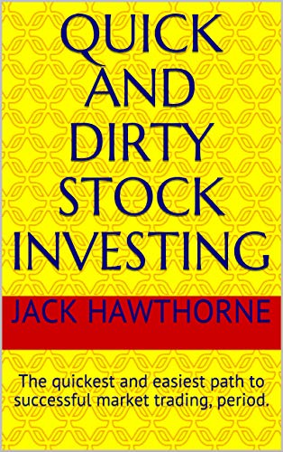 Amazon com: Quick and Dirty Stock Investing: The quickest