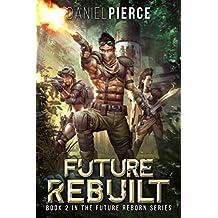 Future Rebuilt: A Post-Apocalyptic Harem (Future Reborn Book 2)