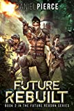 Future Rebuilt: A Post-Apocalyptic Harem (Future Reborn Book 2)