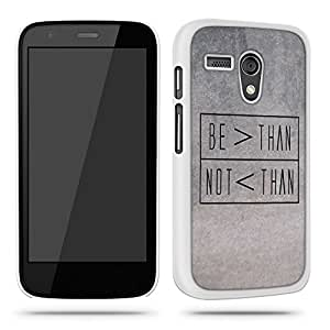 Be Greater Than Cool Quote Quirky Phone Case Shell for Motorola Moto G - White