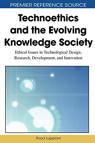 Technoethics And The Evolving Knowledge Society  Ethical Issues In Technological Design  Research  Development  And Innovation  Advances In Information Security  Privacy  And Ethics