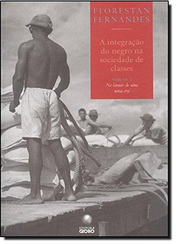 A Integração do Negro na Sociedade de Classes - Volume 2
