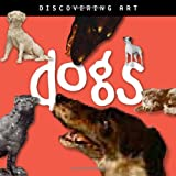 Discovering Art Dogs, John Harris and Catherine Lorenz, 0892369493