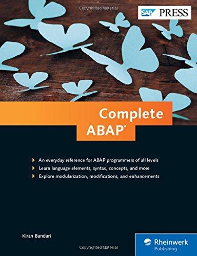 Complete ABAP: The Comprehensive Guide to ABAP 7.5 (SAP PRESS), by Kiran Bandari