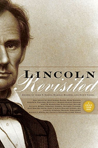 Lincoln Revisited: New Insights from the Lincoln Forum (Lincoln Forum Books)