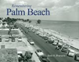 Remembering Palm Beach, Seth H. Bramson, 1596526572