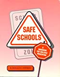 Safe Schools : A Handbook for Violence Prevention, Stephens, Ronald D., 1879639327