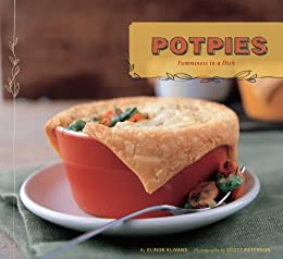 Potpies: Yumminess in a Dish by [Klivans, Elinor]